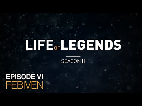 Life of Legends Episode 6: Febiven