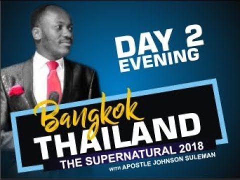 BANGKOK, THAILAND: Day 2 Evening With Apostle Johnson Suleman