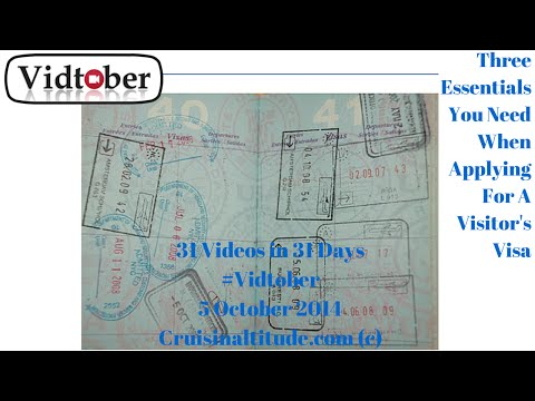 Video #5 of #Vidtober 5 October2014. Three Essentials You Need When Applying For A Visitor's Visa
