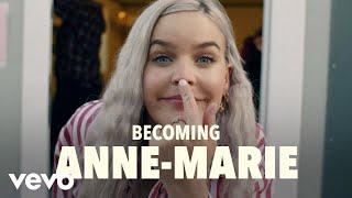 Video Anne-Marie - Becoming Anne-Marie (Vevo UK LIFT) MP3, 3GP, MP4, WEBM, AVI, FLV Juni 2018