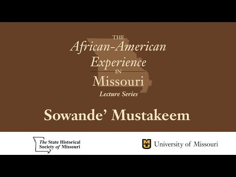 African American Experience in Missouri Lecture Series - Sowande Mustakeem