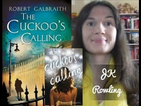 The Cuckoo's Calling, JK Rowling* ( O chamado do cuco )