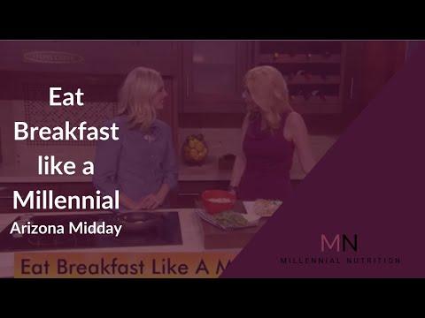 Eat Breakfast Like A Millennial