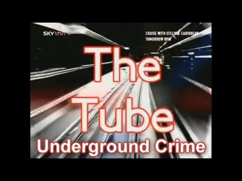 The Tube - Underground Crime (Series 2 Episode 1)