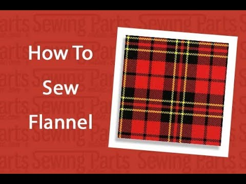 How to Sew Flannel: Tips and Tricks