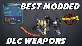 Borderlands 2 Best Modded DLC Weapons