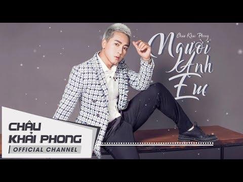 NGƯỜI ANH EM_ CHÂU KHAI PHONG