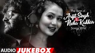 The Best Of Arijit Singh & Neha Kakkar Songs 2016  |  Audio Jukebox | T Series