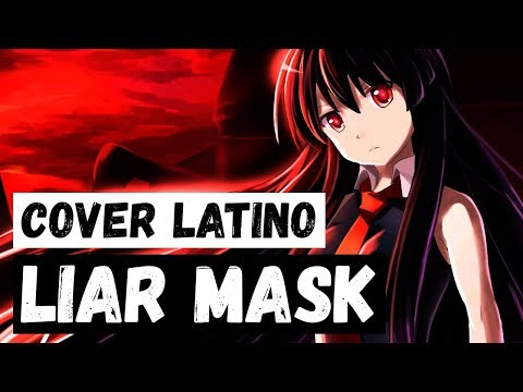 『Liar Mask』( Akame Ga Kill ★ Opening 2) Spanish Cover