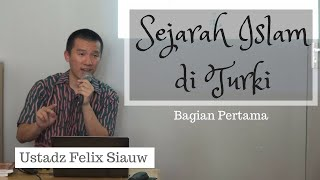 Video Ust. Felix Siauw - Sejarah Islam di Turki (Part 1) MP3, 3GP, MP4, WEBM, AVI, FLV Mei 2019