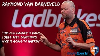 "Raymond van Barneveld: ""The old Barney is back, I still feel something nice is going to happen"""