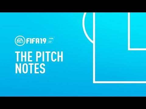 FIFA 19 The Pitch Notes | FIFA 19 Gameplay Features Explained