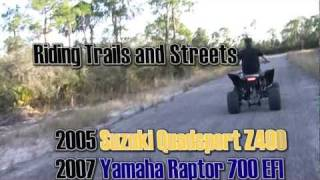 8. 2007 Yamaha Raptor 700 EFI and 2005 Suzuki Quadsport Z400 Riding Trails and Streets