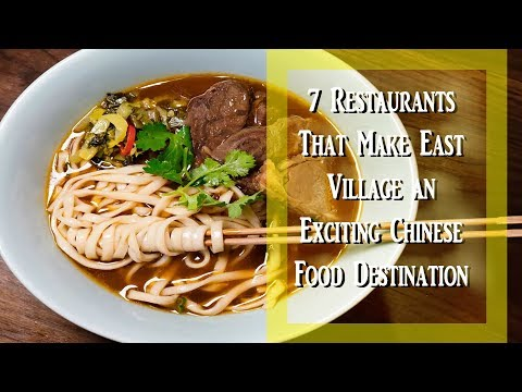 7 Restaurants that Make East Village an Exciting Chinese Food Destination