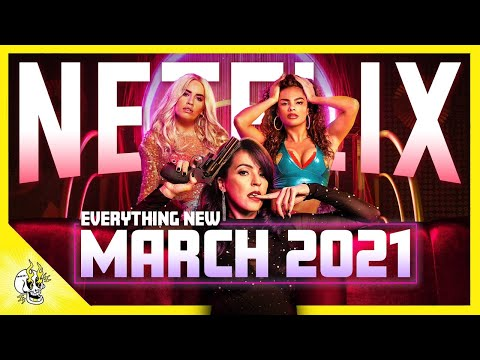 Everything Exciting and New to NETFLIX MARCH 2021 & Everything Leaving Soon | Flick Connection