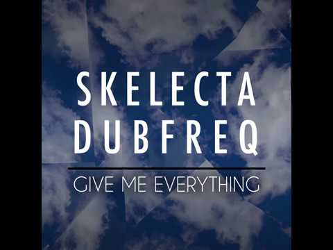 Skelecta & Dubfreq - Give Me Everything [2014]