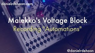 "Malekko Voltage Block - Recording ""Automations"""
