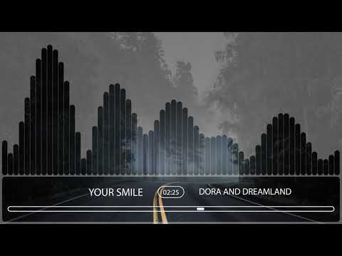 Dora And Dreamland - Your Smile (Official Audio Stream)