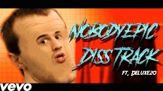THE END OF NOBODYEPIC - DISS TRACK - Feat. Deluxe 20