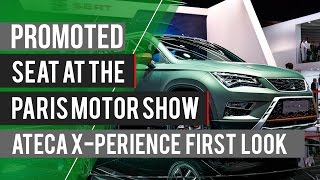 PROMOTED: SEAT at the Paris Motor Show - Ateca X-PERIENCE first look by Autocar