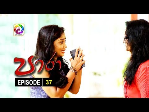 Paara Episode 37 - පාරා