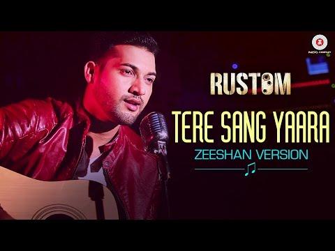 Tere Sang Yaara - Zeeshan Version | Rustom