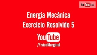 Exercício resolvido de Energia Mecânica - Vestibular UERJ.