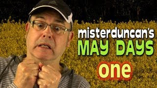 Misterduncan's May Days - 1