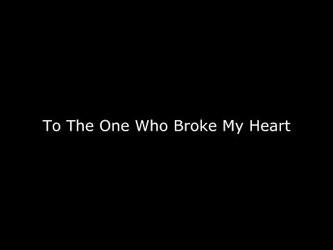 To The One Who Broke My Heart │spoken Word Poetry