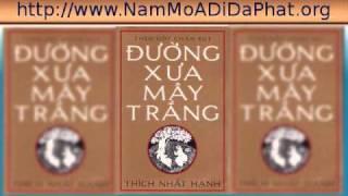 Đường Xưa Mây Trắng - Thích Nhất Hạnh (06/12)