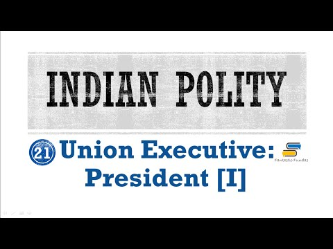 Lec 21 - Union Executive: President [I] with Fantastic Fundas | Indian Polity