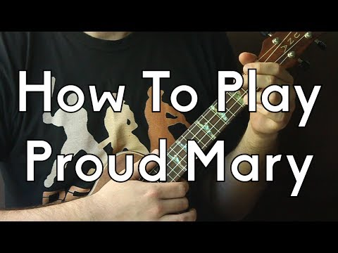Ukulele - How To Play Proud Mary by CCR part 1