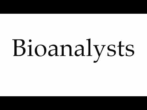 How to Pronounce Bioanalysts