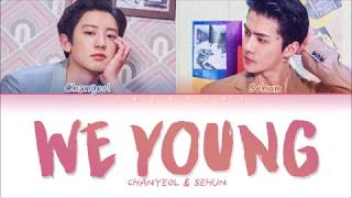 Video EXO CHANYEOL & SEHUN (찬열 & 세훈) - WE YOUNG (Color Coded Lyrics Eng/Rom/Han/가사) MP3, 3GP, MP4, WEBM, AVI, FLV November 2018