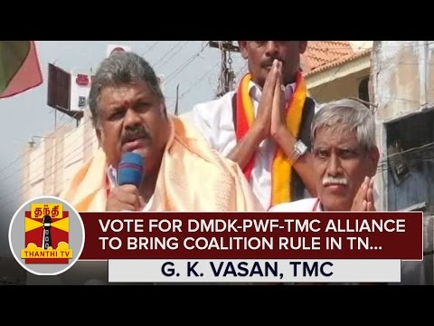 Vote-for-DMDK-PWF-TMC-Alliance-to-bring-Coalition-Rule-in-Tamil-Nadu--G-K-Vasan--Thanthi-TV