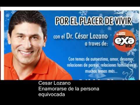 Cesar Lozano - Enamorarse de la persona equivocada