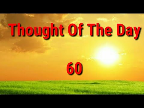 Quote of the day - Thought Of The Day - 60 / Daily Thoughts or Quotes of Great Person's