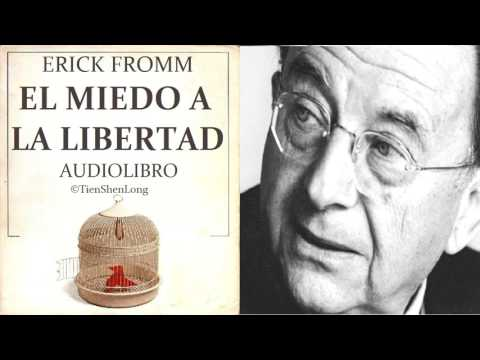 EL MIEDO A LA LIBERTAD -  ERICK FROMM - AUDIOLIBRO