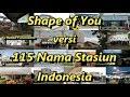 foto Shape of You versi 115 Nama Stasiun Indonesia Borwap