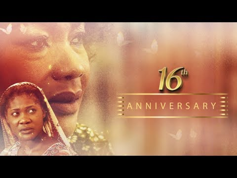 16TH ANNIVERSARY - Latest 2017 Nigerian Nollywood Drama Movie (10 min preview)