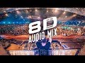 8D Audio Music 🎧 Best of 8D Audio Festival Music 🎧 8D of Popular Songs Mix