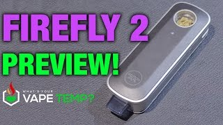 http://www.whatsyourvapetemp.com/ - Hey, hey, hey Vape Tempers, FireFly has launched a new product and its called the FireFly 2! And of course, we got an exc...