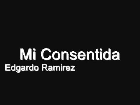 Mi Consentida - Edgardo Ramirez
