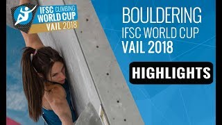 IFSC Climbing World Cup Vail 2018 - Bouldering Finals Highlights by International Federation of Sport Climbing