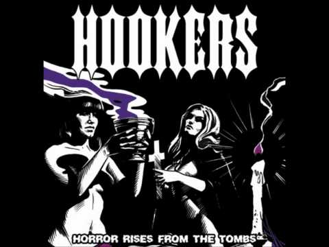 Hookers - Horror Rises From The Tombs (Full Album)