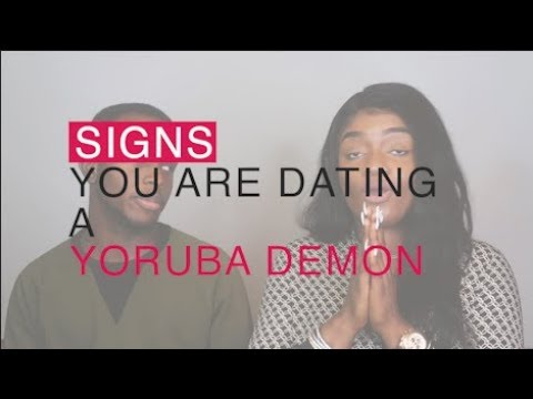 Signs You Are Dating A Yoruba Demon || Zaàhav