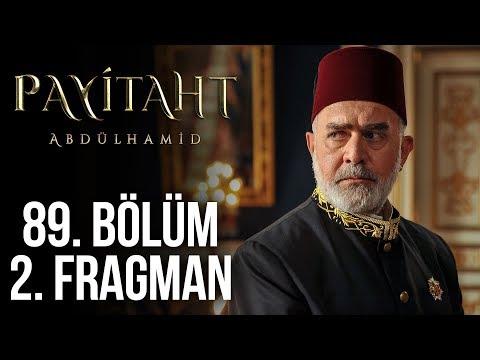 Payitaht Abdülhamid 89. Bölüm Fragmanı