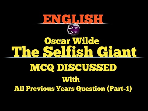 THE SELFISH GIANT by Oscar Wilde    স্বার্থপর দৈত্য    Important MCQ DISCUSSED with Previous Yrs Qes