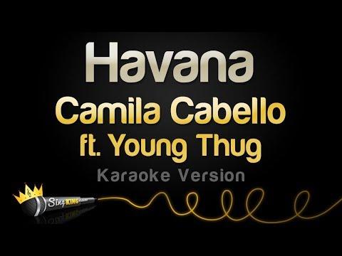 Camila Cabello ft. Young Thug - Havana (Karaoke Version) - Thời lượng: 3:58.