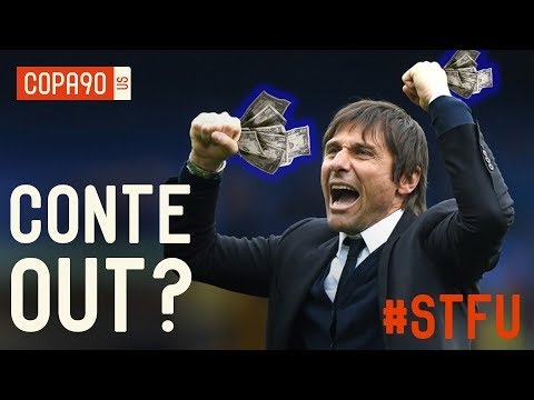 Video: £26.7m To Sack Conte? Have Chelsea Lost Their Mind?
